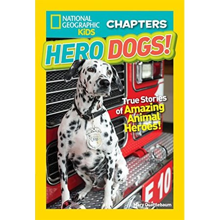 NATIONAL GEOGRAPHIC KIDS CHAPTERS - HERO DOGS