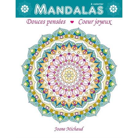 Mandalas à colorier : douces pensées, coeur joyeux