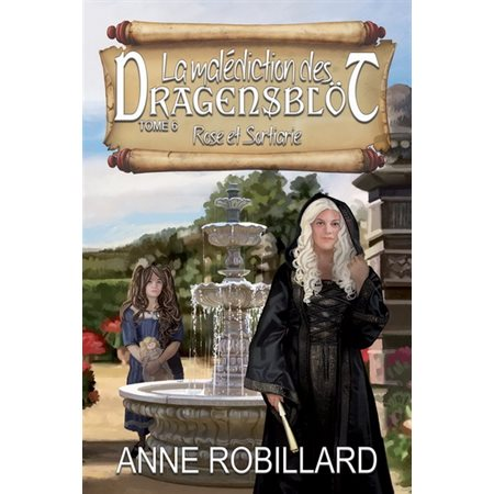 Rose et Sortiarie, Tome 6, La malédiction des Dragensblöt
