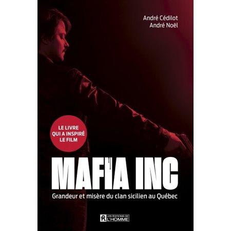Mafia inc. : grandeur et misère du clan sicilien au québec