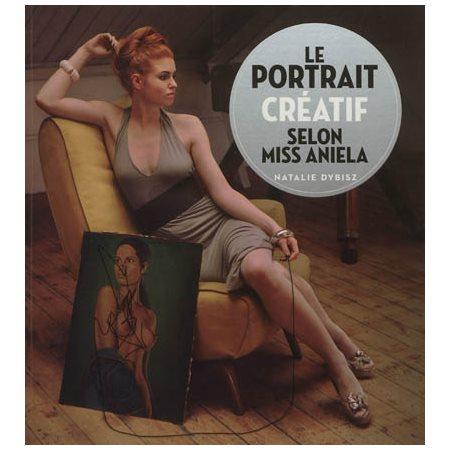 Portrait créatif selon Miss Aniela (Le)