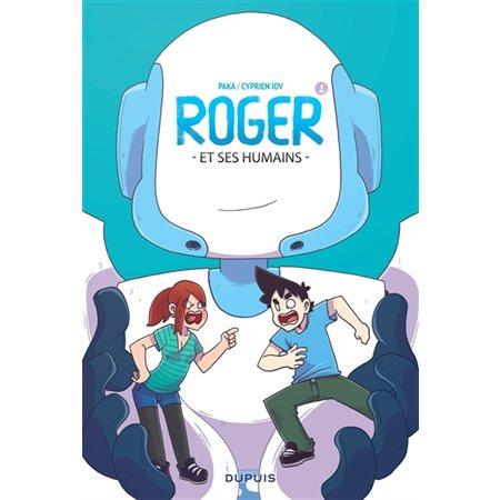 Roger et ses humains T.01