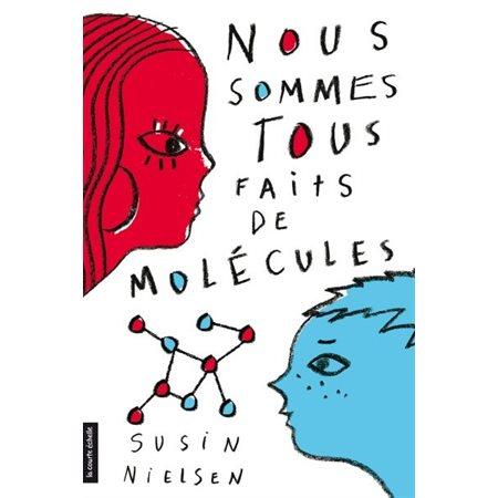 Nous sommes tous faits de molécules