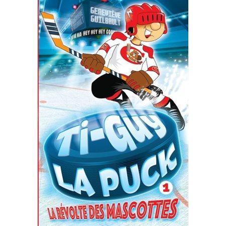 La révolte des mascottes, Tome 1, Ti-Guy La Puck