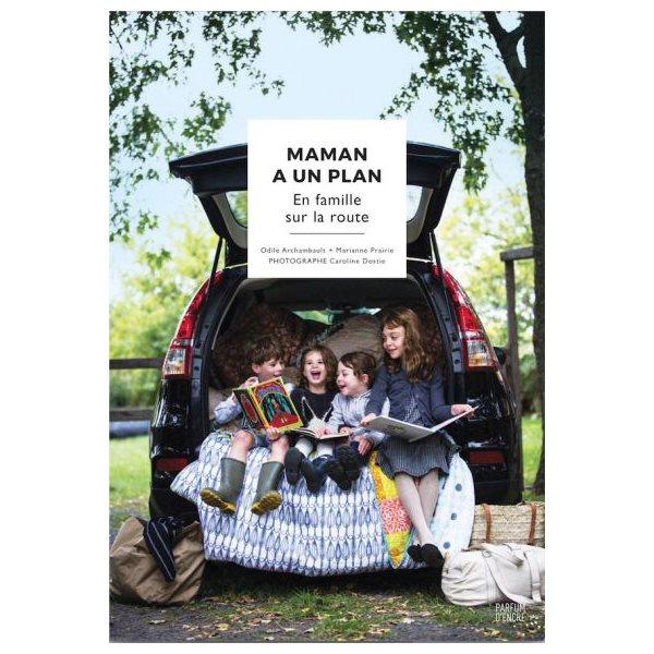 En famille sur la route, Tome 2, Maman a un plan