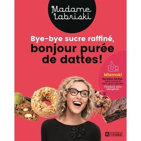Bye-bye sucre raffiné, bonjour purée de dattes!