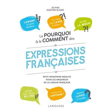 Le pourquoi & le comment des expressions françaises