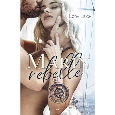 Marin rebelle, Tome 1, Rebelle