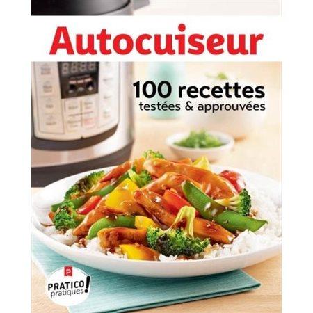 Autocuiseur : 100 recettes testées & approuvées