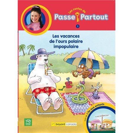 Les vacances de l'ours polaire impopulaire, Tome 1