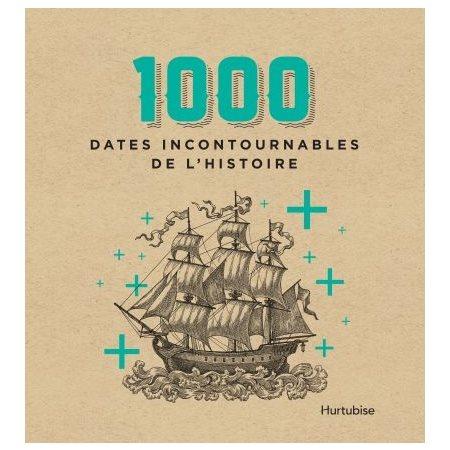 1000 dates incontournables de l'histoire