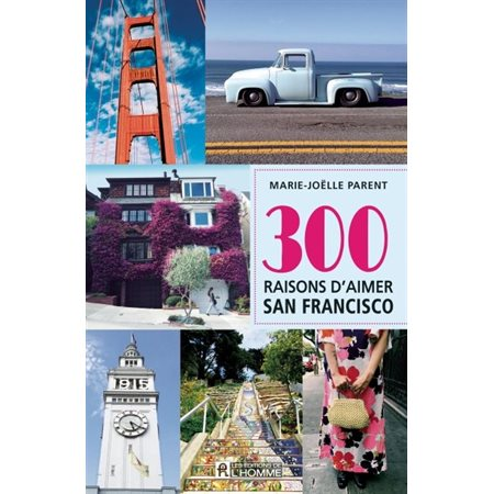 300 raisons d'aimer San Francisco