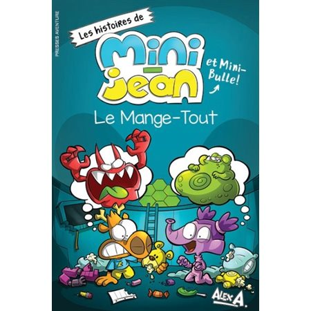 Le Mange-Tout, Les histoires de Mini-Jean et Mini-Bulle!
