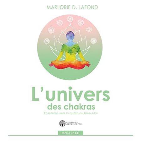 L'univers des chakras, ensemble vers la quête du bien-être (+CD)