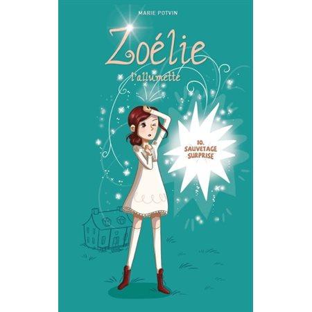 Sauvetage surprise, Tome 10, Zoélie l'allumette