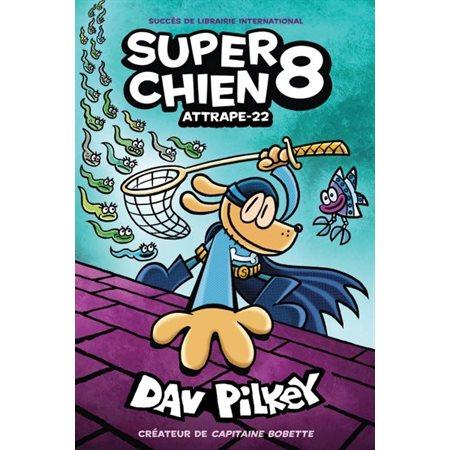 Attrape-22, Tome 8, Super Chien