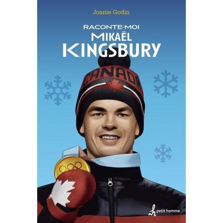 Raconte-moi Mikael Kingsbury