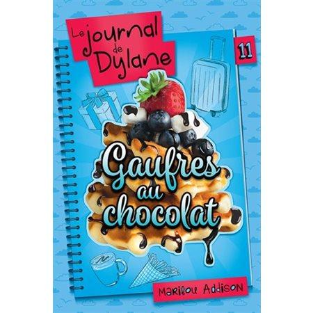 Gaufres au chocolat, Tome 11, Le journal de Dylane