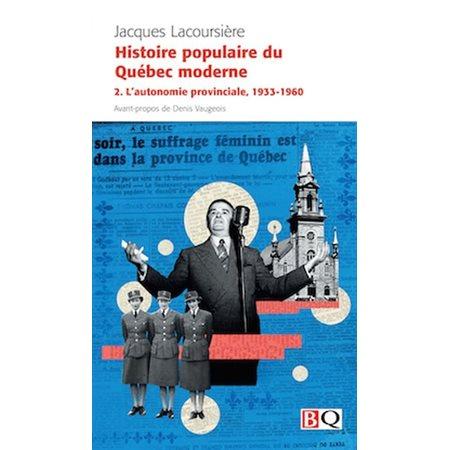L'autonomie provinciale, 1933-1960, Tome 2, Histoire populaire du Québec moderne