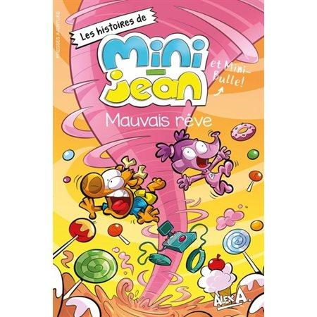 Mauvais rêve, Les histoires de Mini-Jean et Mini-Bulle!