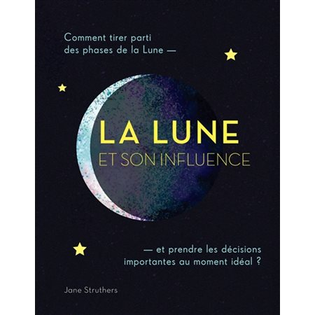 La Lune et son influence