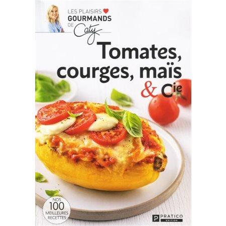 Tomates, courges, mais et cie