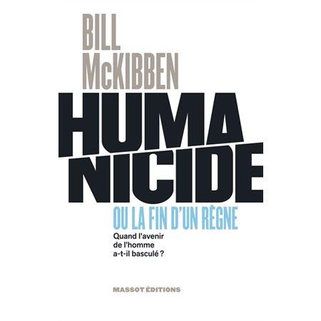 Humanicide ou La fin d'un règne