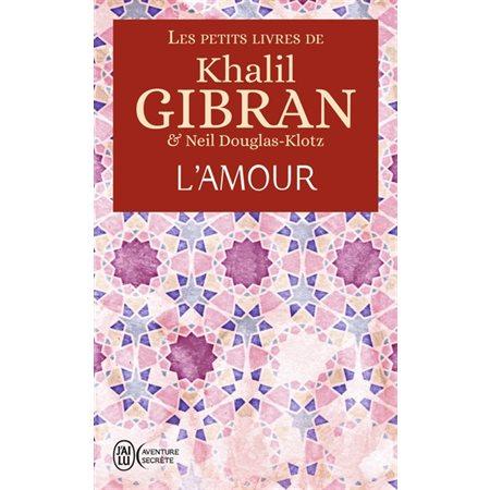L'amour, Les petits livres de Khalil Gibran