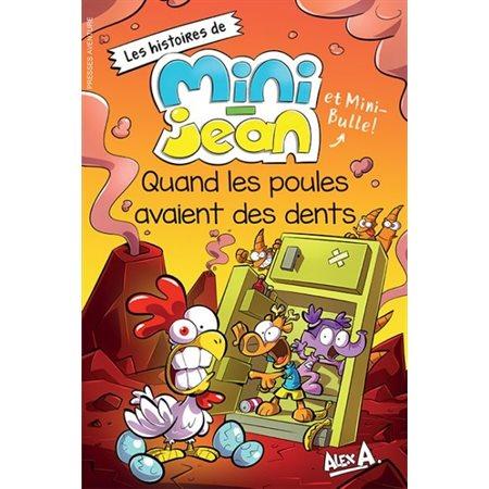 Quand les poules avaient des dents, Les histoires de Mini-Jean et Mini-Bulle!
