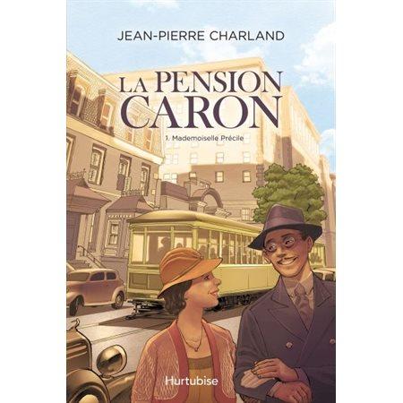 Mademoiselle Précile, Tome 1, La pension Caron