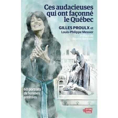 Ces audacieuses qui ont façonné le Québec