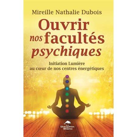Ouvrir nos facultés psychiques