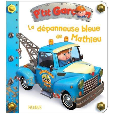 La dépanneuse bleue de Mathieu