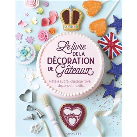 Le livre de la décoration de gâteaux
