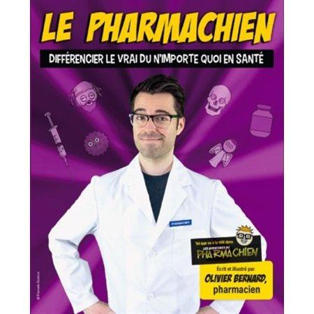 Différencier le vrai du n'importe quoi en santé, Tome 1, Le pharmachien