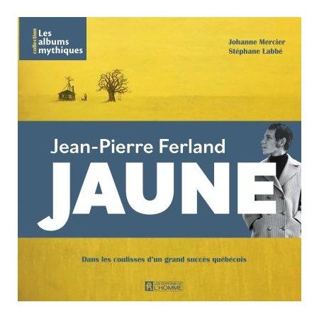 Jaune : Jean-Pierre Ferland