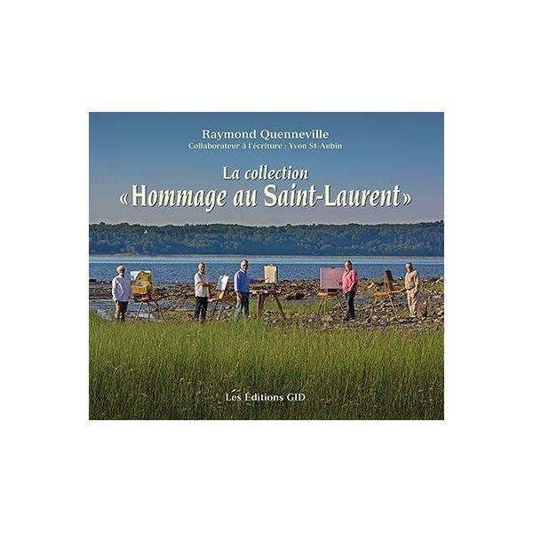 La Collection « Hommage au Saint-Laurent »