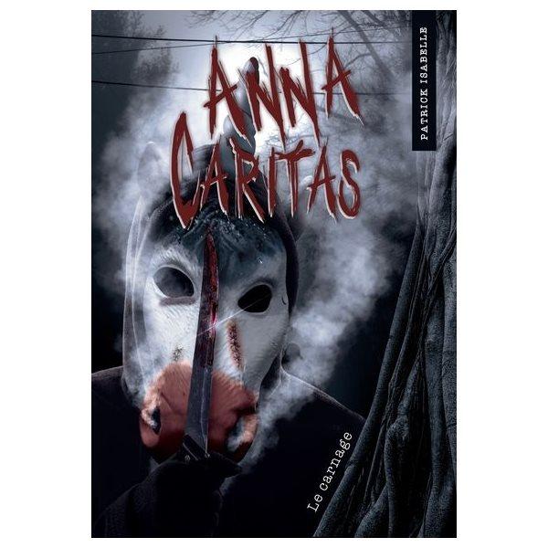 Le carnage, Tome 4, Anna Caritas