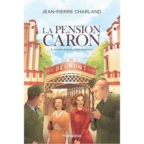 Grands drames, petits bonheurs, Tome 3, La pension Caron
