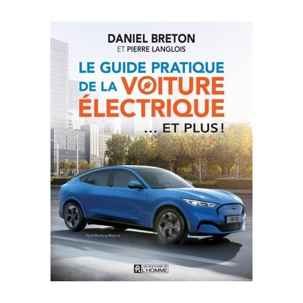 Le guide pratique de la voiture électrique... et plus !