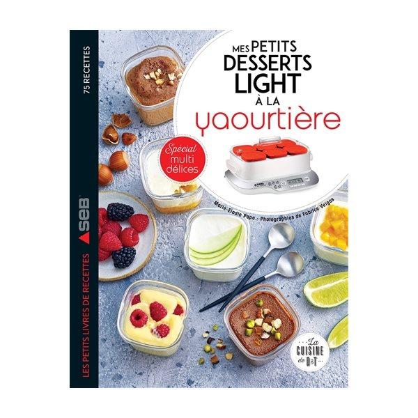 Mes petits desserts lights à la yaourtière