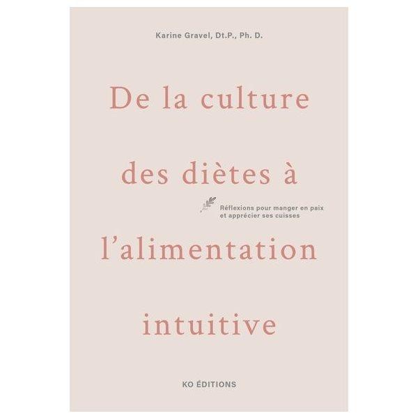 De la culture des diètes à l'alimentation intuitive