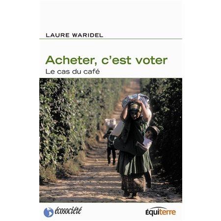 ACHETER C'EST VOTER: LE CAS DU CAFÉ